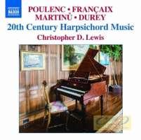 20th Century Harpsichord Music - Poulenc; Françaix; Martinů; ...