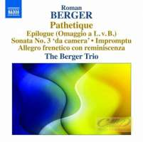 Berger: Pathetique; Epilogue; Sonata No. 3; Impromptu