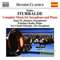 Iturralde, Pedro: Complete Music for Saxophone and Piano