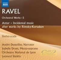 Ravel: Orchestral Works Vol. 5 - Antar & Shéhérazade