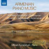 Armenian Piano Music – Komitas; Spendiarian; Babadjanian; Abramian; Bagdasarian; Amirkhanian