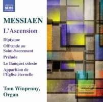 Messiaen: L'Ascension, Diptyque, Offrande au Saint-Sacrement