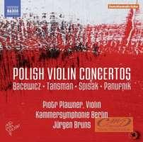 Polish Violin Concertos - Bacewicz; Tansman; Spisak; Panufnik