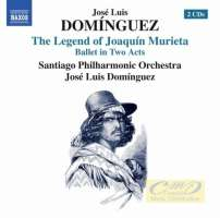 Domínguez: Legend of Joaquín Murieta - Ballet in Two Acts