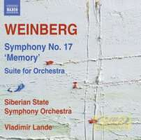WEINBERG: Symphony No. 17 'Memory' Suite for Orchestra
