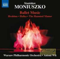 Moniuszko: Ballet Music – Hrabina,Halka, Straszny Dwór