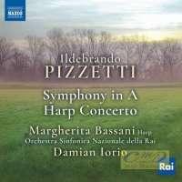 Pizzetti: Symphony in A; Harp Concerto