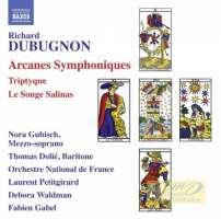 Dubugnon, Richard: Arcanes Symphoniques; Triptyque