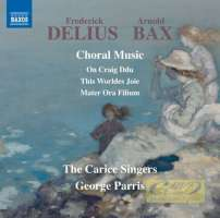 Delius & Bax: Choral Music