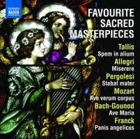 Favourite Sacred Masterpieces - Tallis: Spem in alium, Allegri: Miserere, Pergolesi: Stabat mater, Bach/Gounod: Ave Maria, ...