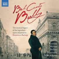 Bel Canto Bully - Rossini, Weber, Donizetti, Bellini, Mercadante