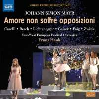 Mayr: Amore non soffre opposizioni, opera giocosa in two acts