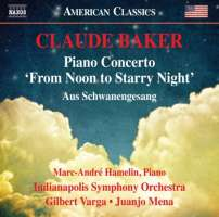 """Baker: Piano Concerto """"From Noon to Starry Night""""; Aus Schwanengesang"""