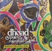 Roots Travellers: Dhoad Gypsies of Rajasthan