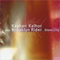 Kayhan Kalhor: Silent City