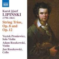 Lipiński: String Trios, Op. 8 and Op. 12