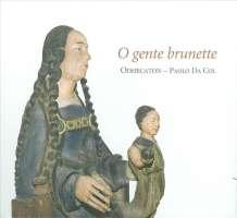 O Gente Brunette: Renaissance singer-composers of Picardy