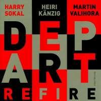 Depart/ Soka/ Känzig/ Valihora : Refire