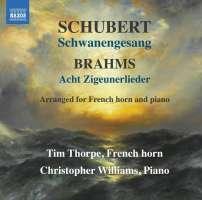 Schubert: Schwanengesang; Brahms: Acht Zigeunerlieder