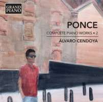 Ponce: Complete Piano Works Vol. 2