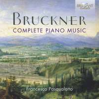 Bruckner: Complete Piano Music