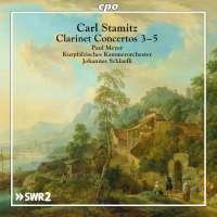 Stamitz: Clarinet Concertos 3 - 5