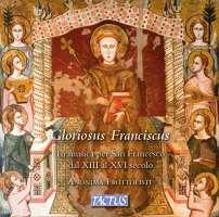 Gloriosus Franciscus - music for St. Francis, 13 - 16 century