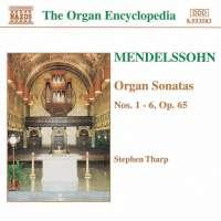 MENDELSSOHN: Organ Sonatas Nos. 1- 6, Op. 65