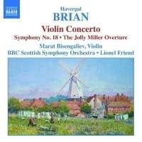 BRIAN: Violin Concerto, Symphony No. 18