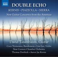 Double Echo - New Guitar Concertos from the Americas