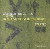 Friedli Gabriela Trio: Started