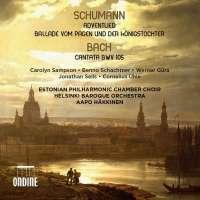 Schumann: Adventlied; Ballade; Bach: Cantata BWV 105