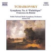 Tchaikovsky: Symphony No. 6, 'Pathetique',  Francesca da Rimini, Op. 32