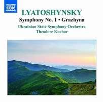 Lyatoshynsky: Symphonies Vol. 1 - Symphony No. 1 & Grazhyna - Symphonic Ballad