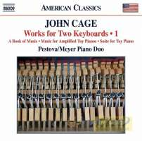 Cage: Works for Two Keyboards Vol. 1