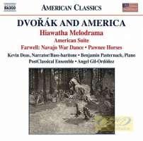 Dvořák and America - Hiawatha Melodrama; American Suite; Navajo War Dance; Pawnee Horses