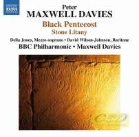 Maxwell Davies: Black Pentecost, Stone Litany