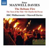MAXWELL DAVIES: The Beltane Fire, The Turn of the Tide  Sir Charles his Pavan