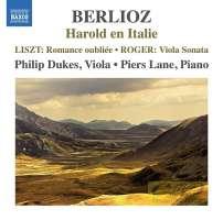 Berlioz: Harold en Italie, Liszt: Romance oubliée, Roger: Viola Sonata