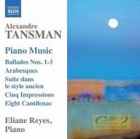 Tansman: Piano Music - Ballades Nos. 1-3, Arabesques, Suite, ...