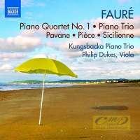 Fauré: Piano Quartet No. 1, Piano Trio, Pavane, Pièce, Sicilienne