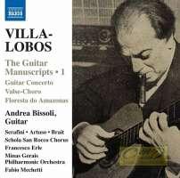 Villa-Lobos: Guitar Manuscripts 1 - Guitar Concerto, Valse-Choro, ...