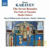 Karayev: The Seven Beauties, The Path of Thunder (Ballet Suites)
