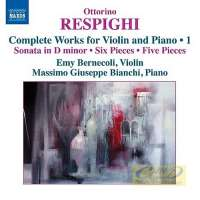 Respighi: Works for Violin and Piano Vol. 1