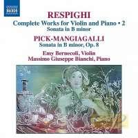 Respighi: Sonata in B minor; Pick-Mangiagalli, Riccardo
