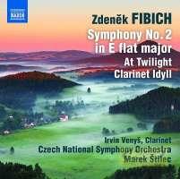 Fibich: Orchestral Works 2 - Symphony No. 2, At Twilight, Clarinet Idyll