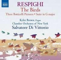 Respighi: Gli uccelli Trittico botticelliano Suite