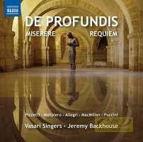 De Profundis; Miserere; Requiem - Pizzetti; Malipiero; Allegri; MacMillan; Puccini