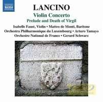 Lancino: Violin Concerto Prelude and Death of Virgil