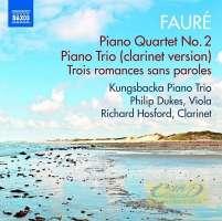 Fauré: Piano Quartet No. 2; Piano Trio; Trois romances